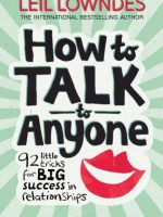 How to Talk to Anyone - 92 Little Tricks for Big Success in Relationships
