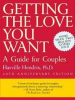 Getting the Love You Want- A Guide for Couples