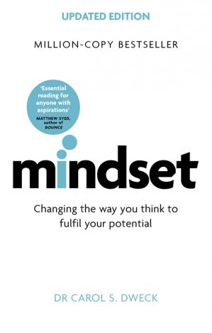 Mindset - Changing The Way You think To Fulfil Your Potential by Carol S. Dwec