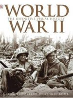World War II The Definitive Visual History by DK